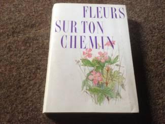Overige Boeken en Diversen Boek Fleurs sur ton chemin ,mooie illustraties ,tekst en uitleg